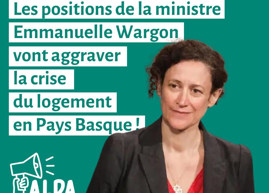 Les positions de la ministre Emmanuelle Wargon  vont aggraver la crise du logement en Pays Basque !